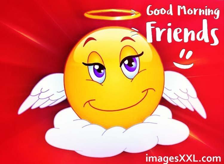 Good morning friends smile