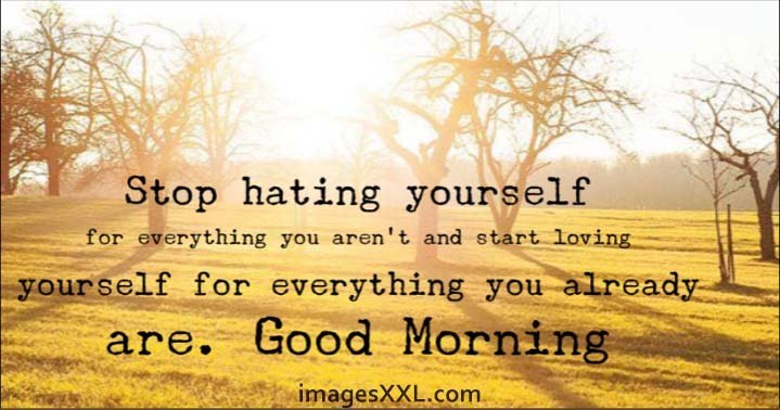 Good morning quote about to hate
