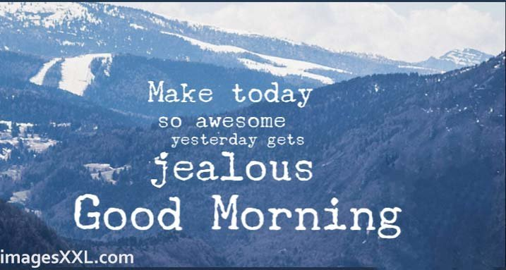 Good morning today quotes